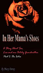 In Her Mama's Shoes: A Story About Sex, Lies and one Bitchy Grandmother