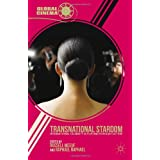 Transnational Stardom: International Celebrity in Film and Popular Culture (Global Cinema)