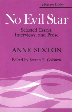 No Evil Star: Selected Essays, Interviews, and Prose (Poets on Poetry)
