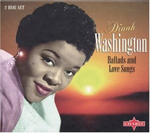 Dinah Washington - Ballads And Love Songs - Zortam Music