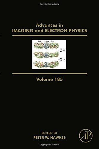 Advances In Imaging And Electron Physics, Volume 185