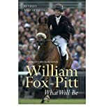 William Fox-Pitt What Will be The Autobiography by Fox-Pitt, William ( Author ) ON Apr-30-2009, Paperback