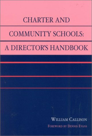 Charter and Community Schools: A Director's Handbook