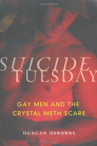 Suicide Tuesday: Gay Men and the Crystal Meth Scare