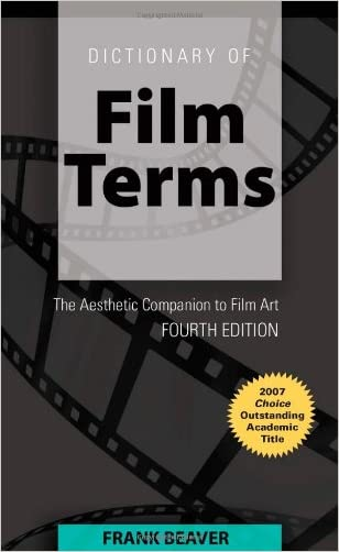 Dictionary of Film Terms: The Aesthetic Companion to Film Art (English and English Edition)