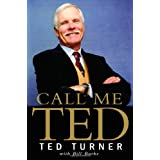 Call Me Ted ~ Ted Turner