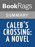Caleb's Crossing A Novel by Geraldine Brooks | Summary & Study Guide