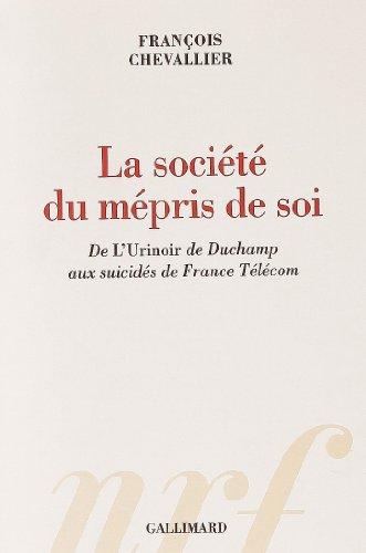 la-societe-du-mepris-de-soi-de-lurinoir-de-duchamp-aux-suicides-de-france-telecom