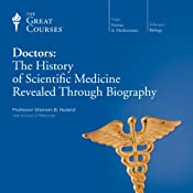 Doctors: The History of Scientific Medicine Revealed Through Biography | [The Great Courses, Sherwin B. Nuland]