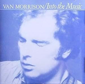 Van Morrison Into The Music By Van Morrison 1989 02 09