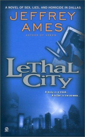 Lethal City, JEFFREY AMES