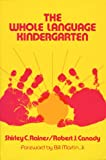 The whole language kindergarten /