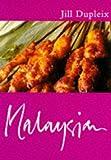 Classic Ck: Malaysian (Classic Cooks) Jill Dupleix