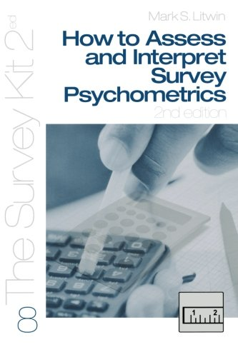How To Assess And Interpret Survey Psychometrics (The Survey Kit 2Ed)