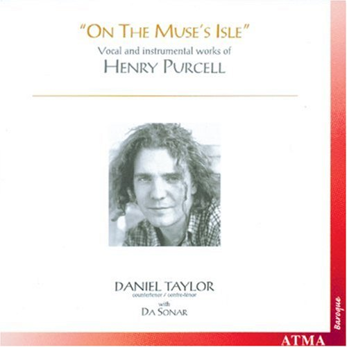 Daniel Taylor - On The Muse's Isle (Vocal and Instrumental Works of Henry Purcell) by Henry Purcell, Daniel Taylor, Da Sonar, Susan Napper and Chantal Remillard