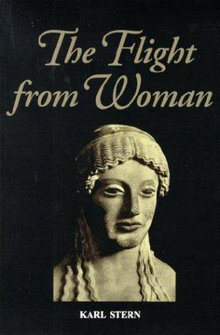 Flight from Woman, KARL STERN