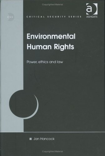 Environmental Human Rights: Power, Ethics and Law (Critical Security Series)