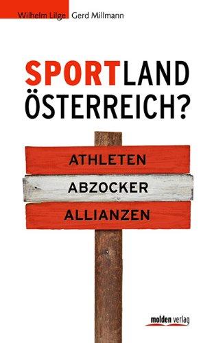 Sportland Österreich? Athleten, Abzocker, Allianzen