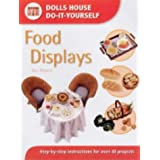 Food Displays: Step-by-step Instructions for More Than 40 Projects (Dolls' House Do-It-Yourself S.)by Sue Heaser