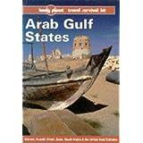 Arab Gulf States: Bahrain, Kuwait, Oman, Qatar, Saudi Arabia & the United Arab Emirates (Lonely Planet Travel Survival Kit) ~ Gordon Robison