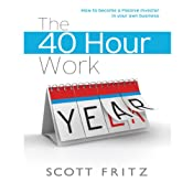 The 40 Hour Work YEAR | [Scott Fritz]