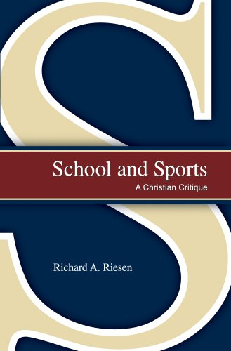 School and Sports: A Christian Critique [Paperback] by Richard A. Riesen; none