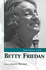 Interviews With Betty Friedan (Conversations With Public Intellectuals)