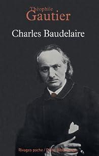 Charles Baudelaire par Th�ophile Gautier