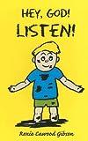 Hey, God! Listen!
