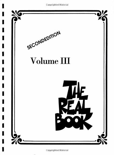 The Real Book - Volume III: C Instruments, 2nd Edition