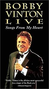 Bobby Vinton Live: Songs From My Heart [VHS]