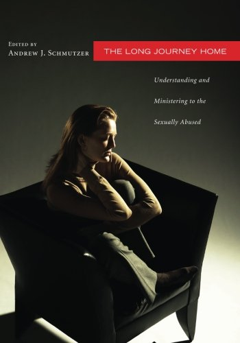 The Long Journey Home: Understanding and Ministering to the Sexually Abused PDF