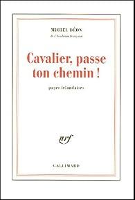 Cavalier, passe ton chemin ! par Michel Déon