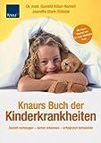 Knaurs Buch der Kinderkrankheiten: Gezielt vorbeugen - sicher erkennen - erfolgreich behandeln -