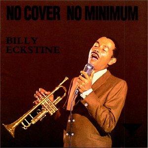 Billy Eckstine - No Cover, No Minimum - Zortam Music