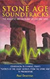 Stone Age Soundtracks: The Acoustic Archaeology of Ancient Sites (184333447X) by Devereux, Paul