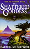 The Shattered Goddess (0340660589) by DARRELL SCHWEITZER