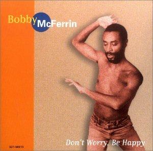 Bobby McFerrin - Don T Worry, Be Happy - Zortam Music