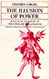 The Illusion of Power: Political Theater in the English Renaissance (A Quantum Book) (0520027418) by Orgel, Stephen