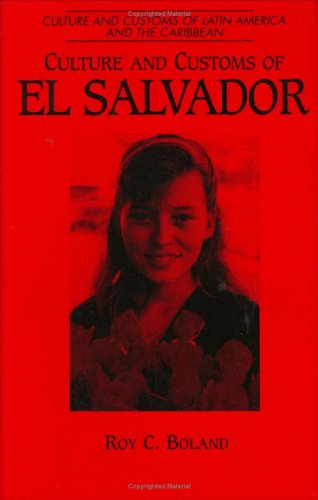 Culture and Customs of El Salvador: (Culture and Customs...