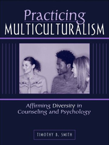 Practicing Multiculturalism: Affirming Diversity in...