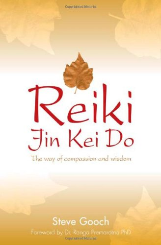 Book: Reiki Jin Kei Do - The Way of Compassion and Wisdom by Steve Gooch