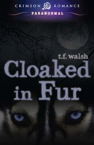 A modern tale weaved with a fresh twist on werewolf legends, forensics, betrayal, romance, and a dash of kick-ass – Don't Miss T.F. Walsh's Cloaked in Fur (Crimson Romance)  Plus Overnight Price Cuts in Today's Kindle Daily Deals