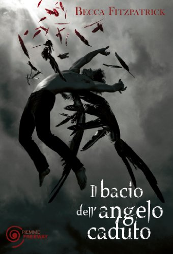 http://www.amazon.it/bacio-dellangelo-caduto-Becca-Fitzpatrick/dp/8856620162/ref=tmm_pap_title_1?_encoding=UTF8&sr=1-1&qid=1435752133