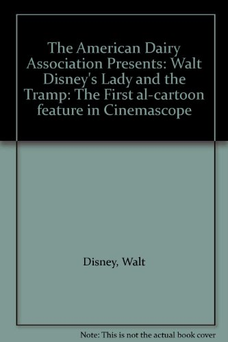 the-american-dairy-association-presents-walt-disneys-lady-and-the-tramp-the-first-al-cartoon-feature