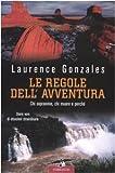 Le regole dell'avventura. Chi sopravvive, chi muore e perché (8879726846) by Laurence Gonzales