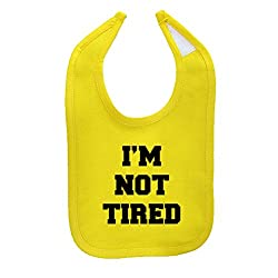 We Match! Unisex-Baby I'm Not Tired (Matches The I'm So Tired/I'm Not Tired Set) Cotton Baby Bib (Yellow)