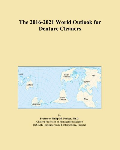 the-2016-2021-world-outlook-for-denture-cleaners