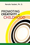img - for PROMOTING CREATIVITY IN CHILDHOOD: A Practical guide for counselors, educators, and parents book / textbook / text book