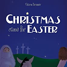 Christmas Came for Easter (       UNABRIDGED) by Sharon Brunner Narrated by Melissa Madole